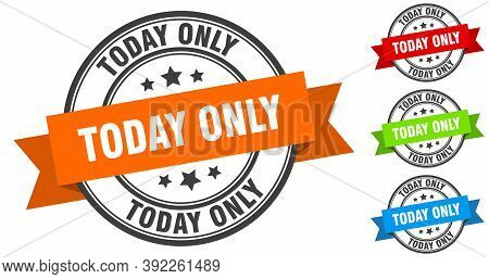 Today Only Stamp. Round Band Sign Set. Label