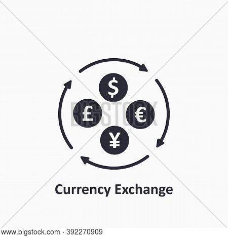 Currency Exchange Icon. Dollar, Euro, Yuan And Gbp Icon. Foreign Exchange Concept. The Circulation O