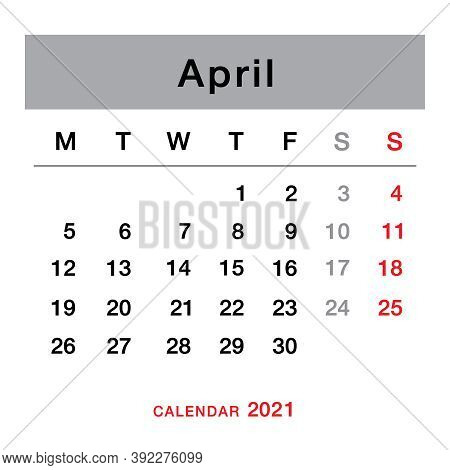 April 2021 Planning Calendar . Simple April 2021 Calendar. Week Starts From Monday. Template Of Cale