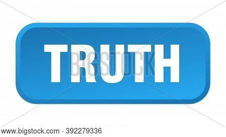 Truth Button. Truth Square 3d Push Button