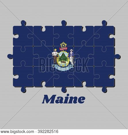 Jigsaw Puzzle Of Maine Flag And The State Name. Maine Coat Of Arms Defacing Blue Field. Concept Of F