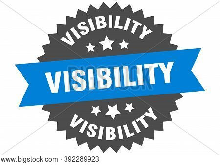 Visibility Sign. Visibility Circular Band Label. Round Visibility Sticker