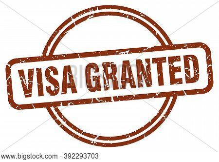 Visa Granted Grunge Stamp. Visa Granted Round Vintage Stamp