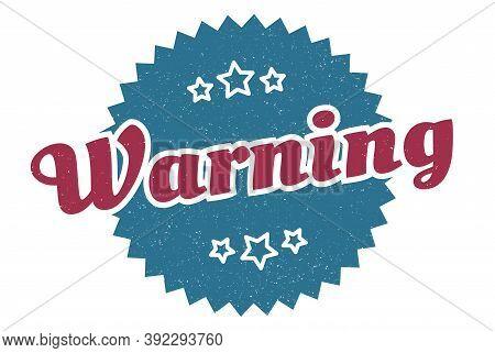 Warning Sign. Warning Round Vintage Retro Label. Warning