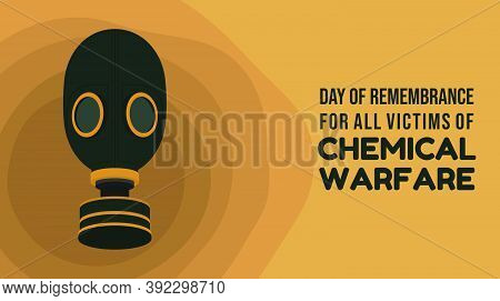 Day Of Remembrance For All Victims Of Chemical Warfare Design With Classic Of Gas Mask Vector Illust