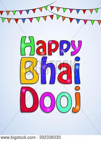 Illustration Of Happy Bhai Dooj Text On The Occasion Of Hindu Festival Bhai Dooj Celebrated In India