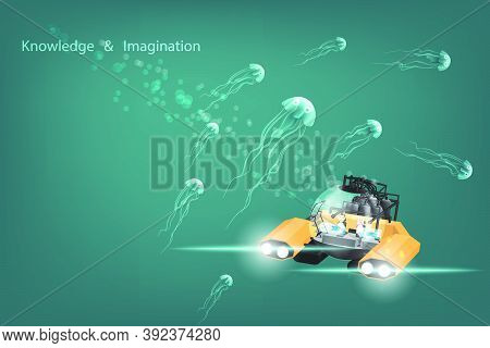 Educational Concept Of Knowledge And Imagination Offers Personal Submarine Or A Small Submarine In T