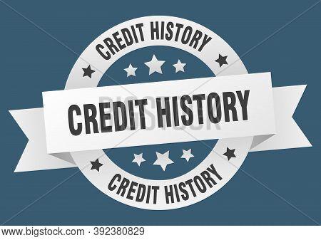 Credit History Ribbon. Credit History Round White Sign. Credit History