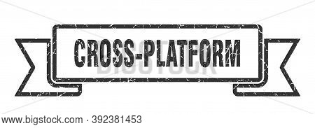Cross-platform Ribbon. Cross-platform Grunge Band Sign. Cross-platform Banner