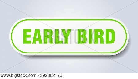 Early Bird Sign. Early Bird Rounded Green Sticker. Early Bird