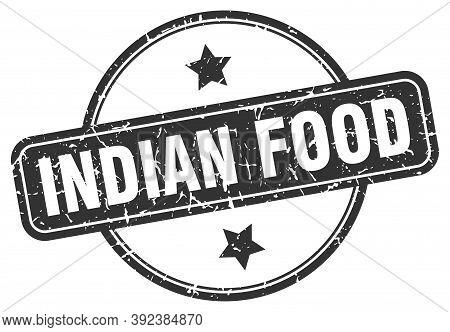 Indian Food Stamp. Indian Food Round Vintage Grunge Sign. Indian Food