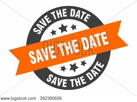 Save The Date Sign. Save The Date Orange-black Round Ribbon Sticker