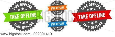 Take Offline Sign. Round Ribbon Label Set. Stamp