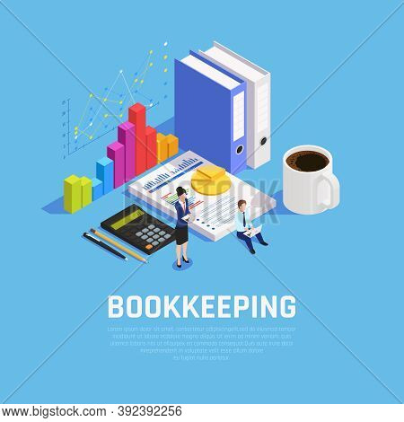 Book Keeping Isometric Composition With Charts Documentation And Accountants During Work On Blue Bac