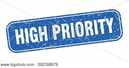 High Priority Stamp. High Priority Square Grungy Blue Sign