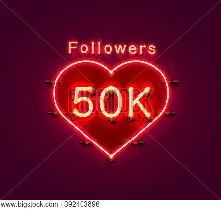 Thank You Followers Peoples, 50k Online Social Group, Neon Happy Banner Celebrate, Vector