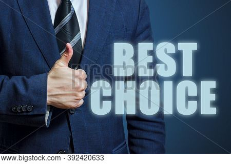 Businessman Thumbs Up With Best Choice Text. Businessman Showing Thumbs Up For The Phrase Best Choic