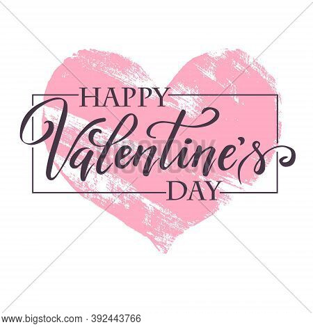 Hand Paint Vector Heart Silhouette In Grunge Style With Hand Written Lettering Valentine`s Day, Illu