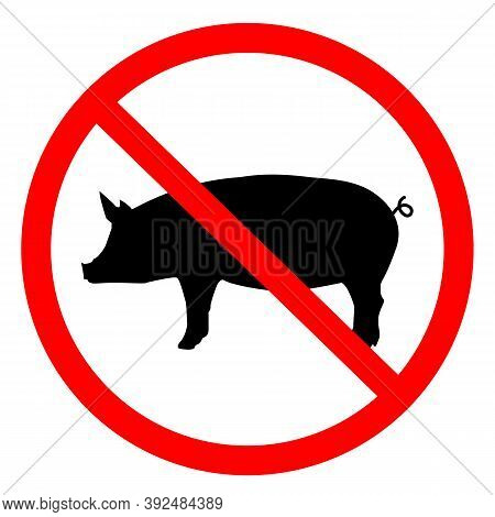 Meat Forbidden On White Background. Forbiden Pigs Sign. No Pork Logo. Pigs Forbidden Symbol.
