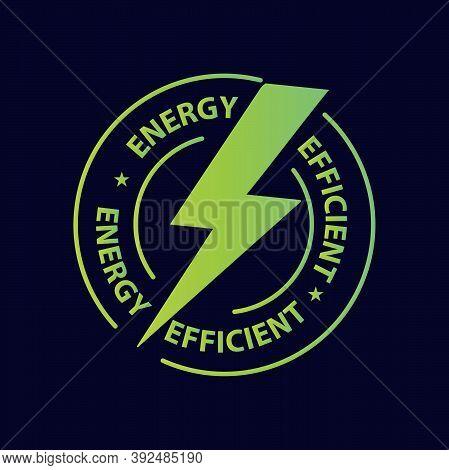 Energy Efficient Icon, Stamp Vector Illustration, Green Energy, Renewable Energy Concept, Logo