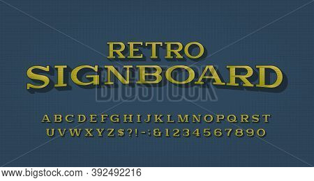 Retro Signboard Alphabet Font. 3d Effect Vintage Letters And Numbers. Vector Typescript For Your Typ