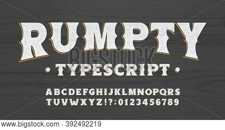 Rumpty Alphabet Font. Scratched Vintage Letters And Numbers. Wooden Background. Vector Typescript Fo