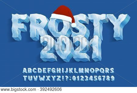 Frosty 2021 Alphabet Font. 3d Ice Letters And Numbers With Xmas Hat. Stock Vector Typescript For You