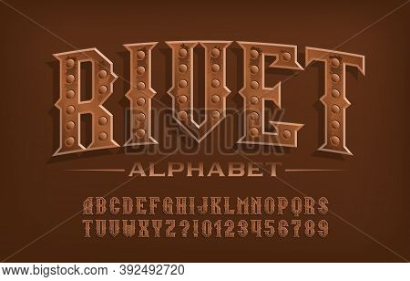 Rivet Alphabet Font. Steampunk Rusty Letters And Numbers. Stock Vector Typescript For Your Design.