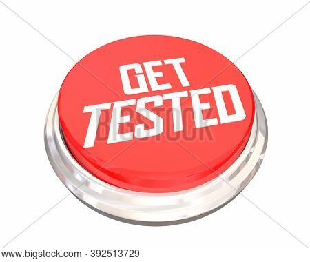 Get Tested Checked Examined Medical Screening Button 3d Illustration