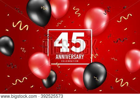 45 Years Anniversary. Anniversary Birthday Balloon Confetti Background. Forty Five Years Celebrating