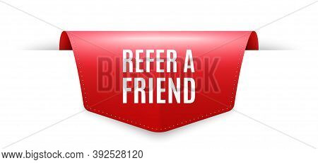 Refer A Friend Symbol. Ribbon Label Tag. Referral Program Sign. Advertising Reference. Infographics