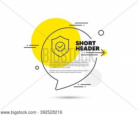 Security Shield Line Icon. Speech Bubble Vector Concept. Cyber Defence Sign. Private Protection Symb