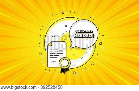 Volunteers Needed. Yellow Vector Button With Certificate. Volunteering Service Sign. Charity Work Sy