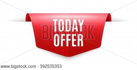 Today Offer Symbol. Ribbon Label Tag. Special Sale Price Sign. Advertising Discounts Symbol. Infogra