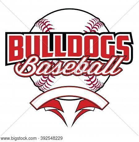 Bulldogs Baseball Design With Banner And Ball Is A Team Design Template That Includes A Softball Gra