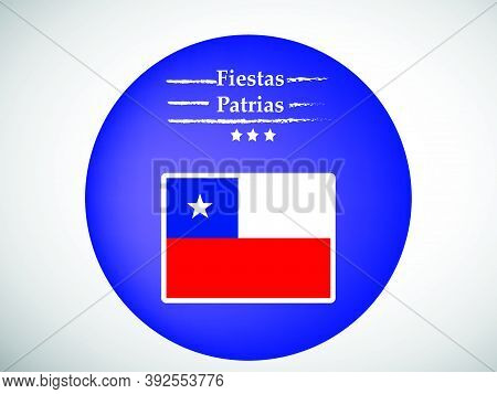 Illustration Of Chile Flag With Fiestas Patrias Text On Blue Button Background On The Occasion Of Ch