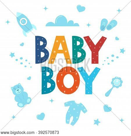 Baby Shower Card For Boys. It's A Boy Card. Vector Invitation With Lettering Baby Boy And Cute Baby