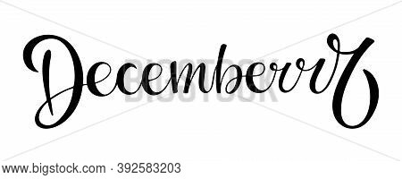 December Lettering. Black And White Handwritten Calligraphy. Christmas Celebration. Hand Sketched De