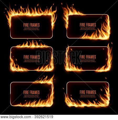 Fire Frames, Vector Rectangular Burning Borders. Realistic Burn Flame Tongues With Flying Particles