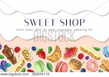 Sweet Shop Vector Background. Dripping Melted Chocolate Or Cream With Sweets, Desserts And Berries O