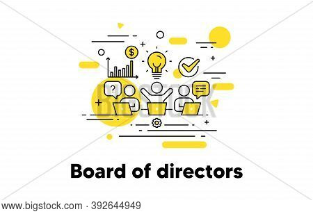 Board Of Directors Line Icon. Executive Chairman, Business Meeting, Teamwork Conference Concept Illu