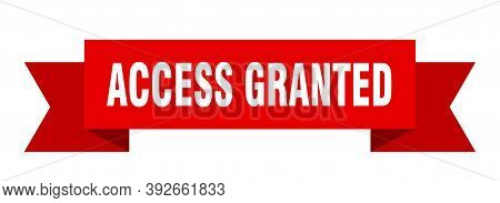 Access Granted Ribbon. Access Granted Isolated Band Sign. Access Granted Banner
