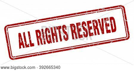 All Rights Reserved Stamp. Square Grunge Sign On White Background