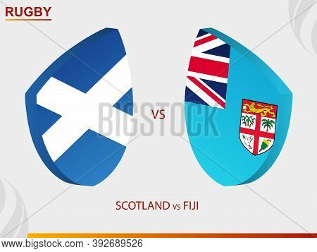 Scotland V Fiji Rugby Match, Rugby Tournament. Vector Template.
