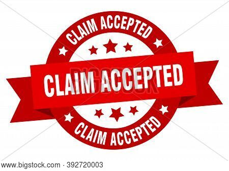 Claim Accepted Round Ribbon Isolated Label. Claim Accepted Sign