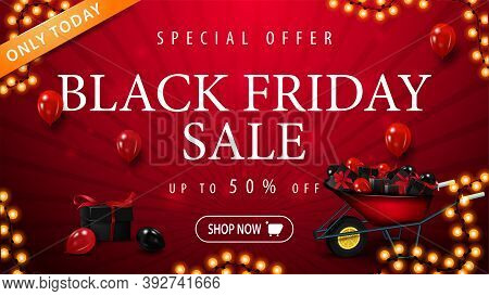 Special Offer, Black Friday Sale, Up To 50 Off, Red Banner With Wheelbarrow With Presents To Black F