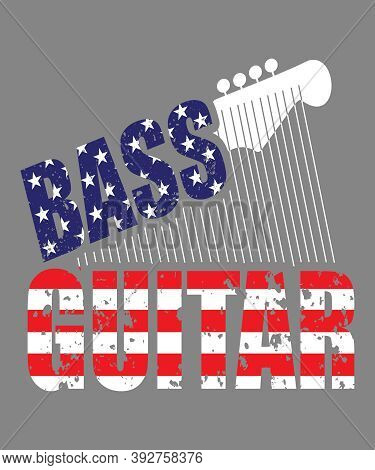 Bass Guitar Graphic With Stars And Stripes In An American Flag, Or 4th Of July Theme In Red, White A
