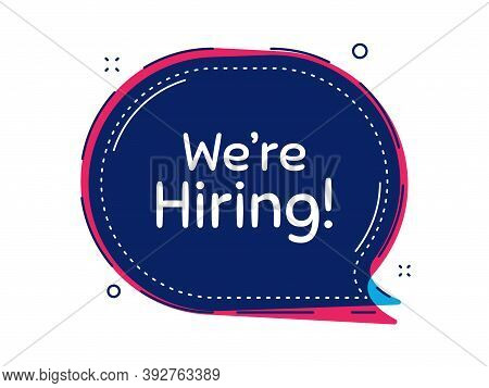 Were Hiring Symbol. Thought Bubble Vector Banner. Recruitment Agency Sign. Hire Employees Symbol. Di