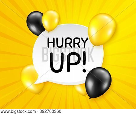 Hurry Up Sale. Balloon Party Banner With Speech Bubble. Special Offer Sign. Advertising Discounts Sy