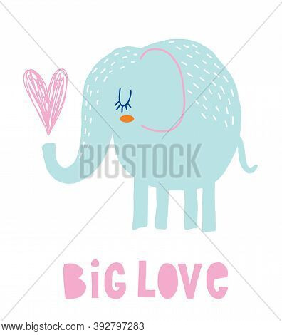 Funny Hand Drawn Baby Shower Vector Illustration With Cute Blue Elephant Holding Big Pink Heart. Big